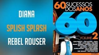 Diana / Splish Splash / Rebel Rouser (álbum 60 sucessos dos anos 60 Vol.2) Oficial