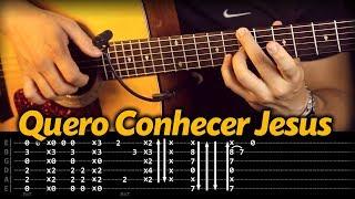 QUERO CONHECER JESUS (VIDEOAULA) VIOLÃO Fingerstyle (com Tablatura) COMO TOCAR Passo a Passo