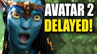 AVATAR 2 Movie Sequel Delayed!