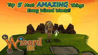 Wizard101 Top 5 Most AMAZING Things Every Wizard Wants