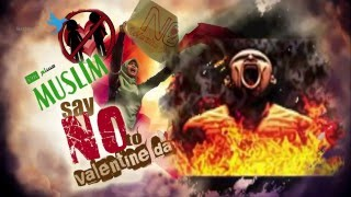 Why Muslims Say No To Valentine