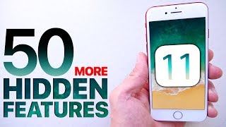 iOS 11 - 50 More Hidden Features & Changes!