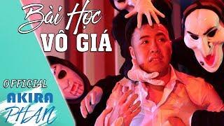 Bài Học Vô Giá | Akira Phan | Official MV