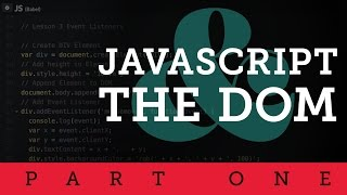 JavaScript and the DOM (Part 1 of 2)