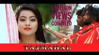 Tajmahal New Assamese Song 2017