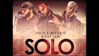 Solo  - Delio y Misterio Ft. Nicky Jam