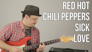 Red Hot Chili Peppers - Sick Love - How to Play on Guitar - Guitar Lesson Tutorial