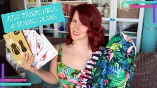 July Sewing Plans & Fabric Haul :: Vlog #23