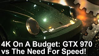 4K On A Budget: GTX 970 vs Need For Speed Hot Pursuit/ Most Wanted/ Rivals/ NFS 2015!