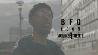 BFG - Léon #QUINZE/TRENTE