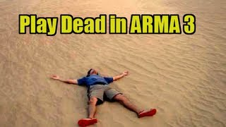 How to Play Dead in Arma 3