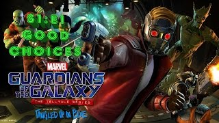 GOTG Telltale Series - Episode 1 Tangled Up In Blue | Good Choices ????