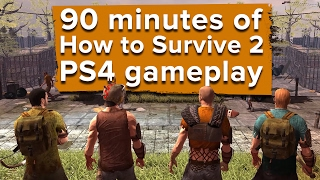 90 minutes of How to Survive 2 PS4 gameplay - Live stream