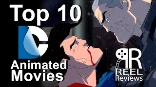 Top 10 DC Animated Movies (Reel Reviews)