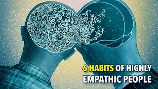 6 Habits of Highly Empathic People