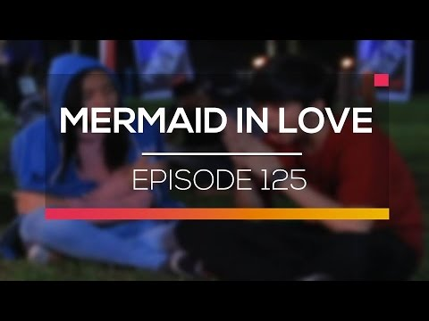 Mermaid In Love - Episode 125