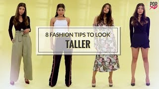 8 Fashion Tips To Look Taller - POpxo Fashion