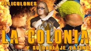 Peliculones: La Colonia y su Doblaje Latino.