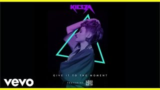 Kiesza - Give It To The Moment (Audio) ft. Djemba Djemba