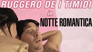 Ruggero de I Timidi - Notte Romantica (Video)