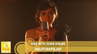 Selfi Nafilah - Gak Gitu Juga Kalee