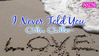 I Never Told You - Colbie Caillat (Breakthrough)  [ Lyrics ]