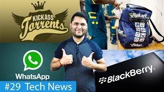 #29 Flipkart Delivery Boy Killed,Kickass Torrent is back,Blackberry mercury leak,Whatsapp new update