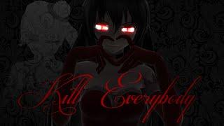 KILL EVERYBODY  MMD  OC Ft. Christa Sakamaki