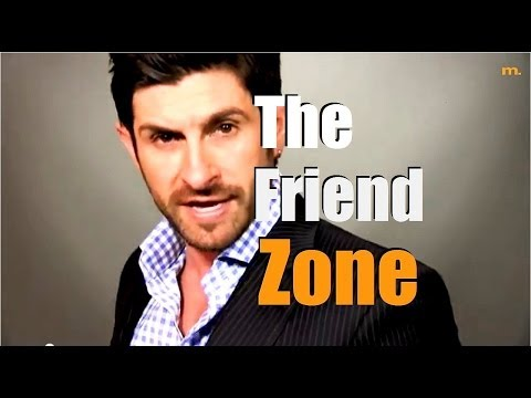 The Friend Zone:  Why You Are There and How To Get Out Of It!