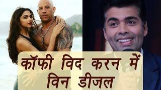 Koffee With Karan: Vin Diesel, Deepika Padukone promotes xXx: Return of Xander Cage  | FilmiBeat