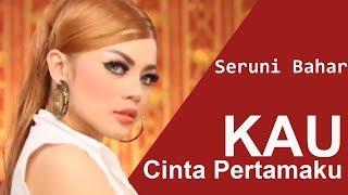 Seruni Bahar - Kau Cinta Pertamaku (Official Music Video)