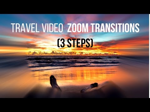 How To Use Zoom Transitions In Travel Videos 3 Steps