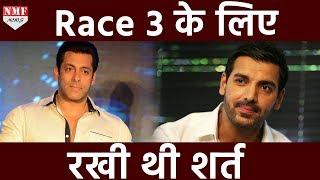 Salman ने Race 3 करने के लिए रखी ऐसी शर्त जिसे सुनकर John को भी लगेगा झटका