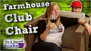 How To Make A Farmhouse Club Chair - DIY Furniture Out of Wood