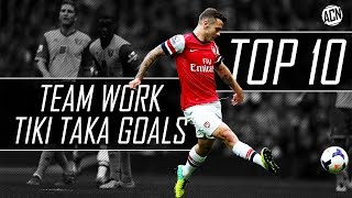 TOP 10 ● TEAM WORK GOALS ● TIKI TAKA
