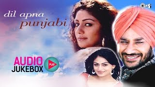 Dil Apna Punjabi Jukebox - Full Album Songs | Harbhajan Mann, Neeru Bajwa, Sukshinder Shinda