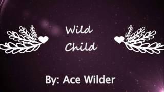 Ace Wilder - Wild Child (Lyrics)