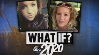20/20 What If?   Kelsie Schelling Disappearance [2020 FULL DOCUMENTARY]