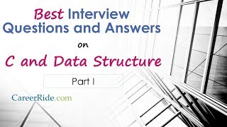 C and Data Structure Interview Questions and Answers - Part I.