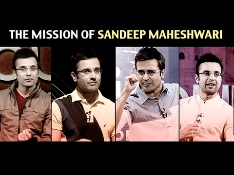 The Mission of Sandeep Maheshwari