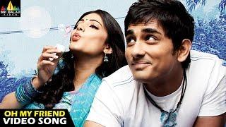 Oh My Friend Songs | Oh My Friend Video Song | Telugu Latest Video Songs | Siddharth, Shruti Haasan
