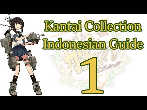 Kantai Collection Guide (Indonesia) #1 - Daftar, KC3, Tutorial, User Interface