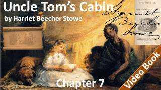 Chapter 07 - Uncle Tom's Cabin by Harriet Beecher Stowe - The Mother's Struggle
