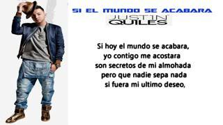 Justin Quiles   Si El Mundo Se Acabara   Video Con letra
