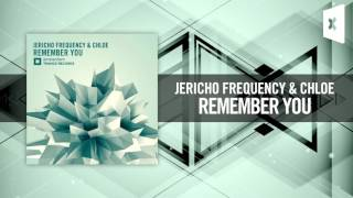 Jericho Frequency & Chloe - Remember You [FULL] (Amsterdam Trance)