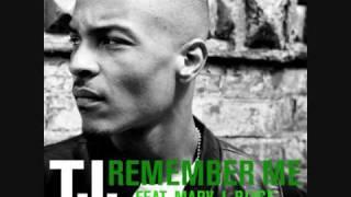 T.I. - Remember Me  feat. Mary.J.Blige  HQ Lyrics