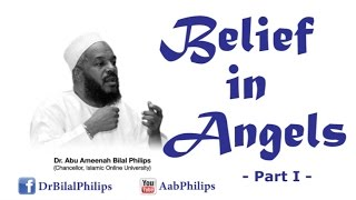 Belief in Angels  [Part 1] - Dr. Bilal Philips [HD]
