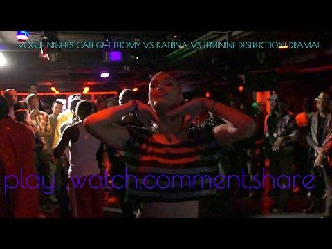 VOGUE NIGHTS CATFIGHT LEIOMY VS KATRINA VS FEMININE DESTRUCTION! DRAMA!
