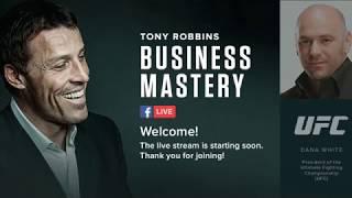 Tony Robbins Business Mastery - Dana White (UFC President) interview (2018 Aug)