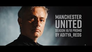 Manchester United Season 18/19 Promo by @aditya_reds